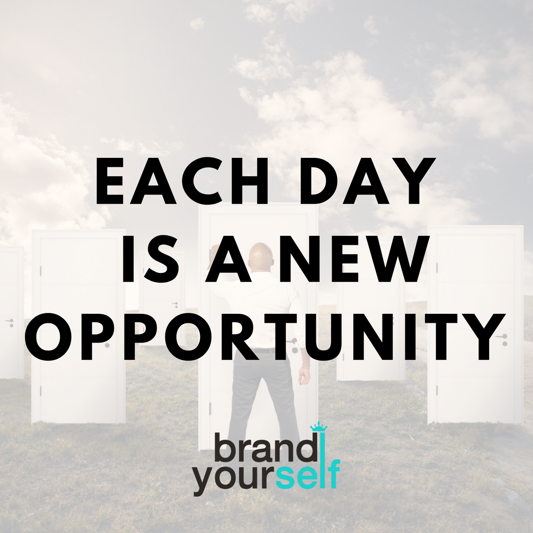 Each New Day Is A New Opportunity To Improve Yourself: Each Day Is A New Opportunity