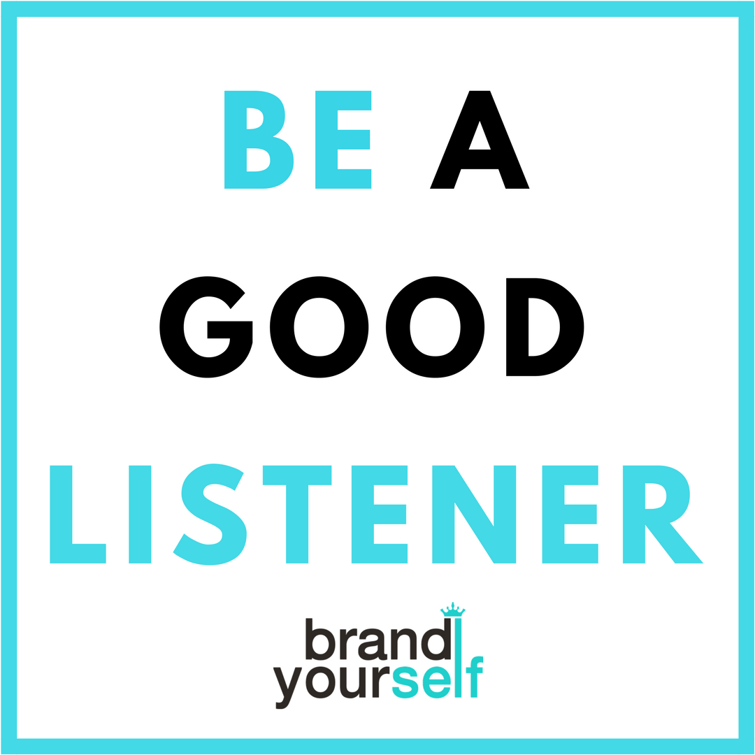 be a good listener brand yourself